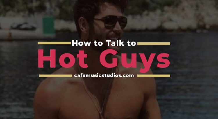 this is our featured image for our article on how to talk to hot horny hunks and men